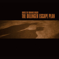 Dillinger Escape Plan - Under the Running Board (Cover Artwork)