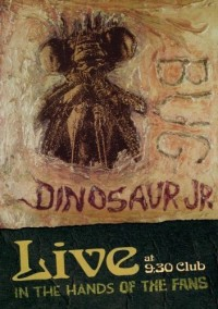 Dinosaur Jr. - Bug: Live at the 9:30 Club - In the Hands of the Fans (Cover Artwork)
