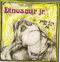 Dinosaur Jr. - You're Living All Over Me (Cover Artwork)
