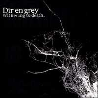 Dir en Grey - Withering to Death (Cover Artwork)