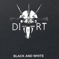 Dirt - Black and White (Cover Artwork)