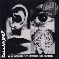 Discharge - Hear Nothing See Nothing Say Nothing [reissue] (Cover Artwork)