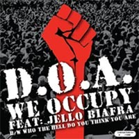 D.O.A. with Jello Biafra - We Occupy [7-inch] (Cover Artwork)