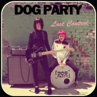 Dog Party - Lost Control (Cover Artwork)
