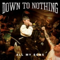 Down to Nothing - All My Sons [7-inch] (Cover Artwork)