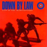 Down By Law - Last of the Sharpshooters (Cover Artwork)