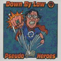 Down By Law / Pseudo Heroes - Split CD (Cover Artwork)