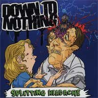 Down to Nothing - Splitting Headache (Cover Artwork)