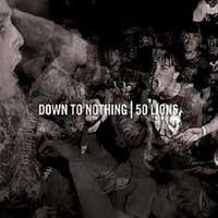 Down to Nothing / 50 Lions - Split (Cover Artwork)
