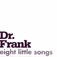 Dr. Frank - Eight Little Songs (Cover Artwork)