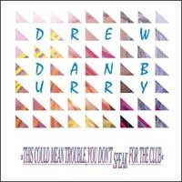 Drew Danburry - This Could Mean Trouble, You Don't Speak for the Club (Cover Artwork)
