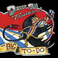 Drive-By Truckers - The Big To-Do (Cover Artwork)