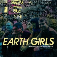 Earth Girls - Wrong Side of History [7-inch] (Cover Artwork)