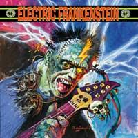 Electric Frankenstein - Burn Bright, Burn Fast! (Cover Artwork)
