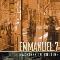 Emmanuel 7 - Machines In Routine (Cover Artwork)
