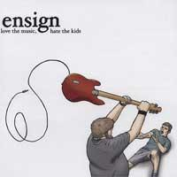Ensign - Love The Music, Hate The Kids (Cover Artwork)