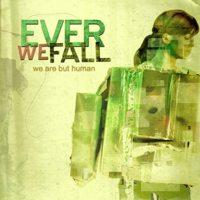 Ever We Fall - We Are But Human (Cover Artwork)