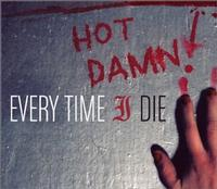 Every Time I Die - Hot Damn! (Cover Artwork)
