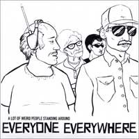 Everyone Everywhere - A Lot of Weird People Standing Around [7 inch] (Cover Artwork)