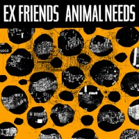 Ex Friends - Animal Needs (Cover Artwork)