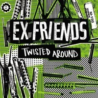 Ex Friends - Twisted Around [7-inch] (Cover Artwork)