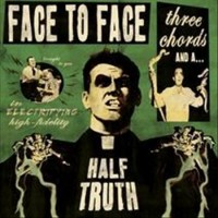 Face to Face - Three Chords and a Half Truth (Cover Artwork)