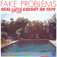 Fake Problems - Real Ghosts Caught on Tape (Cover Artwork)