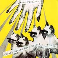 Fake Problems - Viking Wizard Eyes Wizard Full of Lies [7 inch] (Cover Artwork)