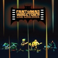 Fantômas - The Director's Cut Live: A New Year's Revolution DVD (Cover Artwork)