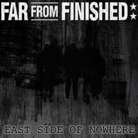 Far From Finished - East Side Of Nowhere (Cover Artwork)