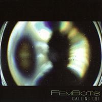 FemBots - Calling Out (Cover Artwork)