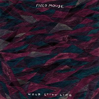 Field Mouse - Hold Still Life (Cover)