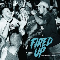 Fired Up - Doomed to Repeat [7 inch] (Cover Artwork)