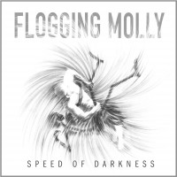 Flogging Molly - Speed of Darkness (Cover Artwork)