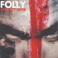 Folly - Insanity Later (Cover Artwork)