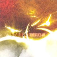 Forever Changed - The Need To Feel Alive (Cover Artwork)