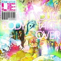 Four Letter Lie - Let Your Body Take Over (Cover Artwork)