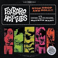 Foxboro Hot Tubs - Stop Drop and Roll!!! (Cover Artwork)
