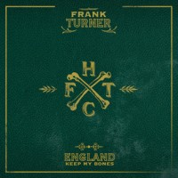 Frank Turner - England Keep My Bones (Cover Artwork)