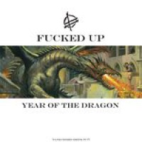Fucked Up - Year of the Dragon [12-inch] (Cover Artwork)