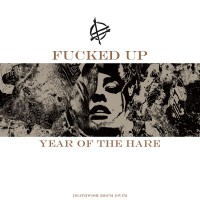 Fucked Up - Year of the Hare [12-inch] (Cover)
