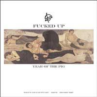 Fucked Up - Year of the Pig [12 inch] (Cover Artwork)