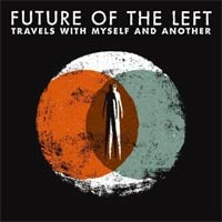 Future of the Left - Travels with Myself and Another (Cover Artwork)