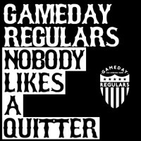 Gameday Regulars - Nobody Likes a Quitter (Cover Artwork)