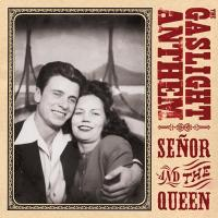 The Gaslight Anthem - Señor and the Queen (Cover Artwork)