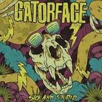 Gatorface - Sick and Stupid [10 inch] (Cover Artwork)