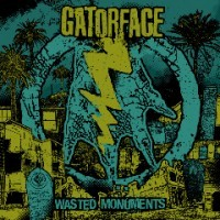 Gatorface - Wasted Monuments (Cover Artwork)