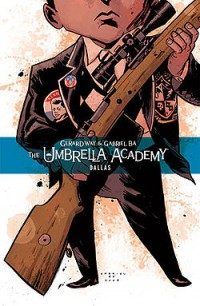 Gerard Way / Gabriel Ba - The Umbrella Academy: Dallas [comic] (Cover Artwork)