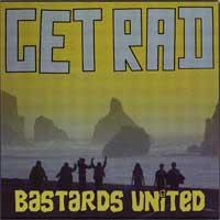 Get Rad - Bastards United [7 inch] (Cover Artwork)