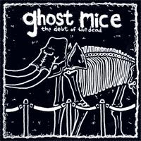 Ghost Mice - The Debt of the Dead (Cover Artwork)